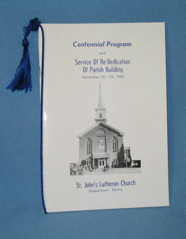 Centennial Program and Service of Re-Dedication of Parish Building, 1960, St. John's Lutheran Church, Quakertown PA
