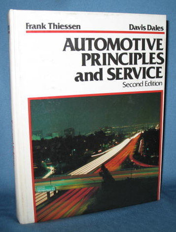 Automotive Principles and Service, Second Edition by Frank Thiessen and Davis Dales