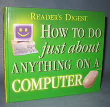 Reader's Digest How to Do Just About Anything on a Computer