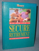 Guide to a Secure Retirement by the Editors of MONEY Magazine