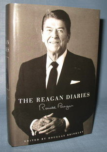 The Reagan Diaries by Ronald Reagan, edited by Douglas Brinkley