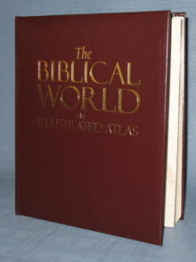 National Geographic's The Biblical World : An Illustrated Atlas