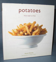 Potatoes from Mash to Fries by Annie Nichols