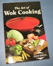 The Art of Wok Cooking from West Bend
