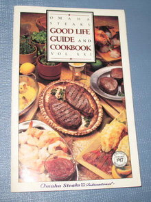 Omaha Steaks Good Life Guide and Cookbook, Vol. XXI