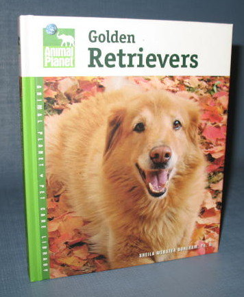 Animal Planet Golden Retrievers by Sheila Webster Boneham, PhD