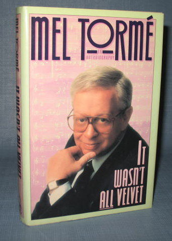 It Wasn't All Velvet, an autobiography by Mel Torme