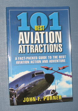 101 Best Aviation Attractions by John F. Purner