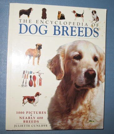 The Encyclopedia of Dog Breeds by Juliette Cunliffe