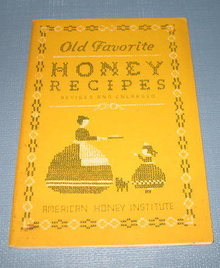 Old Favorite Honey Recipes from the American Honey Institute