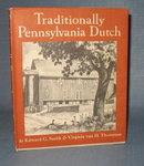 Traditionally Pennsylvania Dutch by Edward C. Smith and Virginia van H. Thompson