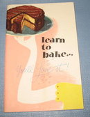 Learn to Bake . . . You'll Love It from General Foods