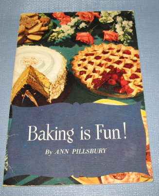 Baking is Fun! by Ann Pillsbury