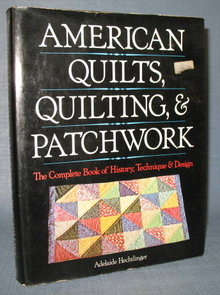 American Quilts, Quilting, & Patchwork by Adelaide Hechtlinger