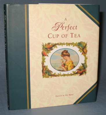 A Perfect Cup of Tea edited by Pat Ross