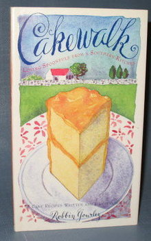 Cakewalk : Loving Spoonfuls from a Southern Kitchen by Robbin Gourley