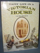 Daily Life in a Victorian House by Laura Wilson