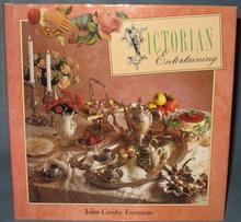 Victorian Entertaining by John Crosby Freeman