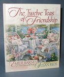The Twelve Teas of Friendship by Emilie Barnes