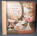 Everything I Know I Learned Over Tea by Emilie Barnes
