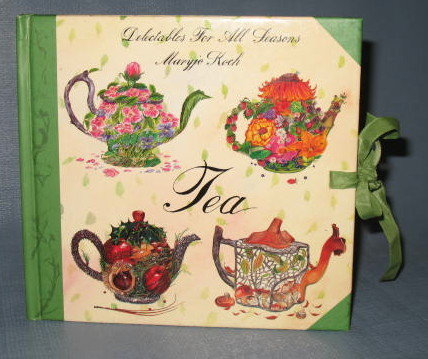 Delectables for All Seasons : Tea by Maryjo Koch