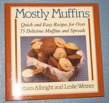 Mostly Muffins by Barbara Albright and Leslie Weiner