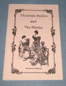 Victorian Parlors and Tea Parties by Patricia B. Mitchell