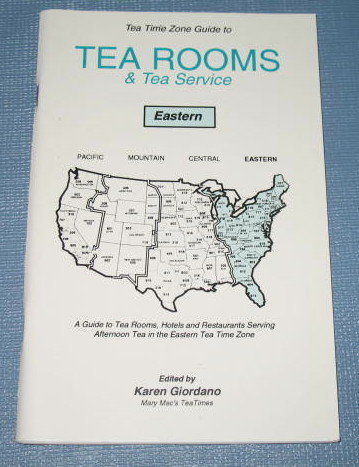 Tea Time Zone Guide to Tea Rooms & Tea Service - Eastern, edited by Karen Giordano