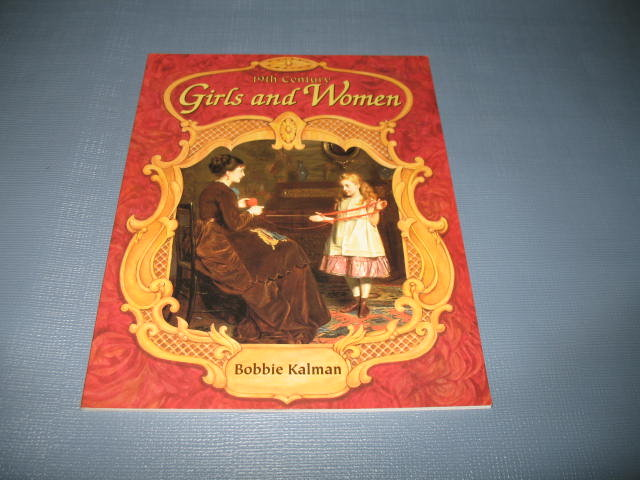 19th Century Girls and Women by Bobbie Kalman