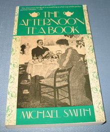 The Afternoon Tea Book by Michael Smith