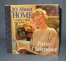 It's About Home : Creating a Place to Cherish by Patsy Clairmont