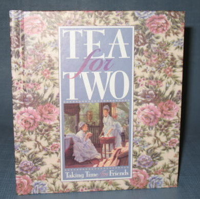 Tea for Two : Taking Time for Friends edited by Paul C. Brownlow