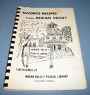 Favorite Recipes from Indian Valley by the Friends of Indian Valley Public Library, Telford PA