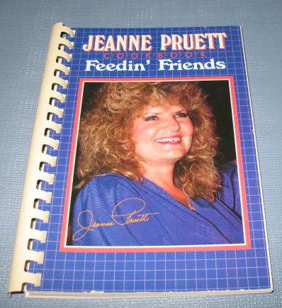 Jeanne Pruett Feedin' Friends Cookbook