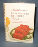 Easy Ways to Delicious Meals : A Campbell Cookbook