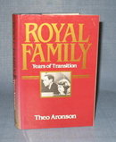 Royal Family : Years of Transition by Theo Aronson