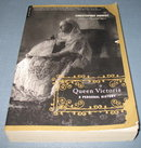 Queen Victoria : A Personal History by Christopher Hibbert