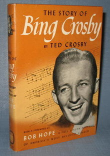 The Story of Bing Crosby by Ted Crosby