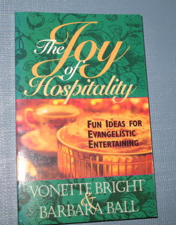 The Joy of Hospitality by Vonette Bright and Barbara Ball