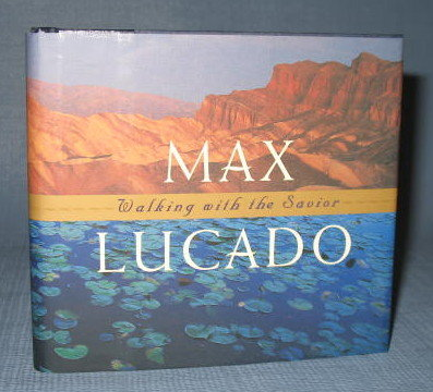 Walking with the Savior by Max Lucado