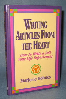 Writing Articles from the Heart by Marjorie Holmes
