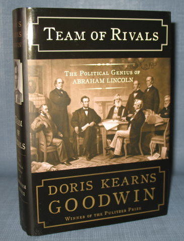 Team of Rivals : The Political Genius of Abraham Lincoln by Doris Kearns Goodwin