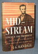 Midstream : Lincoln the President by J. G. Randall