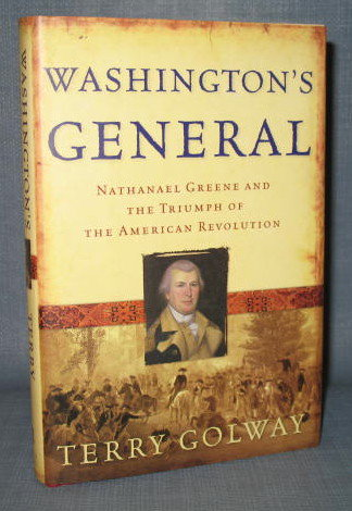 Washington's General : Nathanael Greene and The Triumph of the American Revolution by Terry Golway