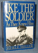 Ike the Soldier : As They Knew Him by Merle Miller