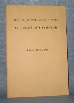 A Guide to the Heinz Memorial Chapel at the University of Pittsburgh
