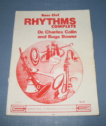 Bass Clef Rhythms Complete Volume One by Dr. Charles Colin and Bugs Bower