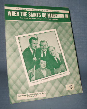 The Weavers : When the Saints Go Marchin' In sheet music