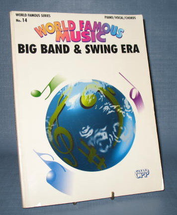 World Famous Series, No. 14 : Big Band and Swing Era for piano, vocal, chords