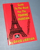 Guide to the Road for the Touring Musician by David Liebman